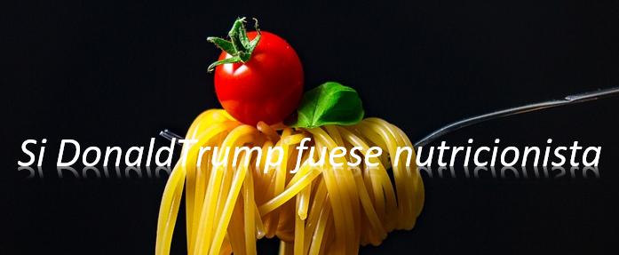 RecreoNaukas 20/04/18: Si Donald Trump fuese nutricionista