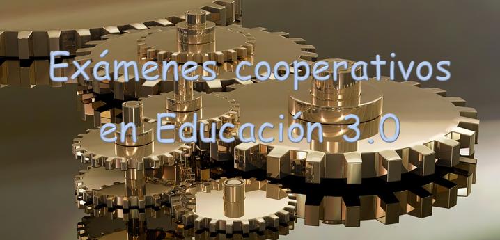 Exámenes cooperativos en Educación 3.0
