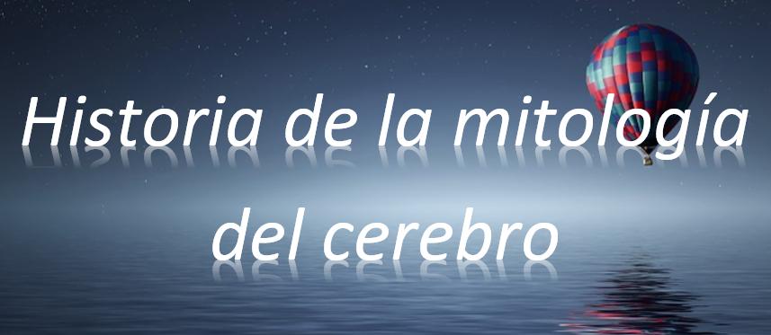 RecreoNaukas 15/11/18: Historia de la mitología del cerebro