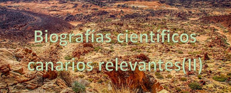 Proyecto: Biografías científicos canarios relevantes(II)