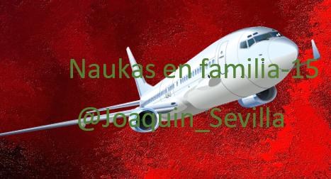 Naukas en familia-15: Por qué vuela un avión