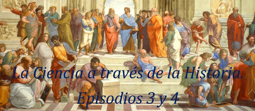 Cuestionario: La Ciencia a través de la Historia. Episodios 3 y 4