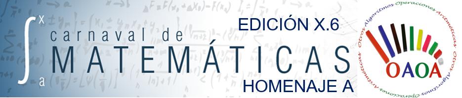 """EDICIÓN X.6: """"OAOA: Otros Algoritmos para las Operaciones Aritméticas"""" DEL CARNAVAL DE MATEMÁTICAS"""