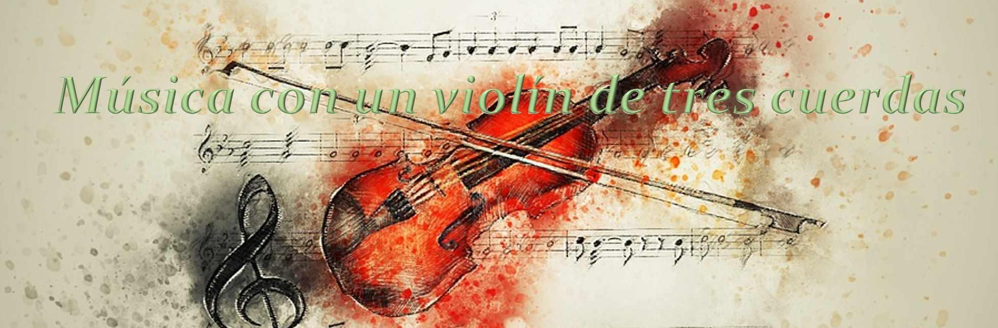 Música con un violín de tres cuerdas